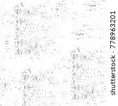 grunge black and white pattern. ... | Shutterstock . vector #778963201