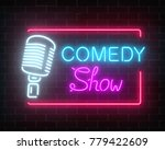 neon comedy show sign with... | Shutterstock .eps vector #779422609