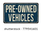 pre owned vehicles vintage... | Shutterstock .eps vector #779541601