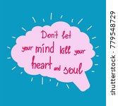 dont let your mind kill your... | Shutterstock .eps vector #779548729