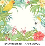 tropical frame with parrots ... | Shutterstock .eps vector #779560927
