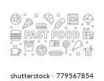 fast food outline horizontal... | Shutterstock .eps vector #779567854