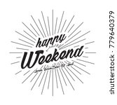 happy weekend text | Shutterstock .eps vector #779640379