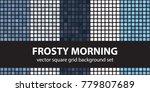 square pattern set frosty... | Shutterstock .eps vector #779807689