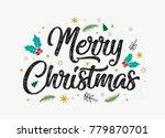 hand lettering merry christmas... | Shutterstock .eps vector #779870701