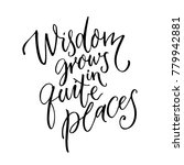 wisdom grows in quite places.... | Shutterstock .eps vector #779942881