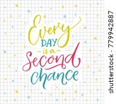 every day is a second chance....   Shutterstock .eps vector #779942887
