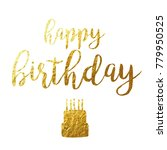 happy birthday script gold foil ...   Shutterstock .eps vector #779950525
