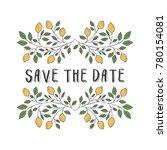 save the date card. lemon hand... | Shutterstock .eps vector #780154081