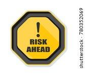 risk ahead sign illustration | Shutterstock .eps vector #780352069
