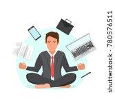 businessman sitting in lotus... | Shutterstock . vector #780576511