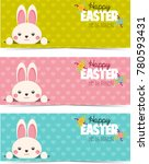 happy easter banners. cute... | Shutterstock . vector #780593431