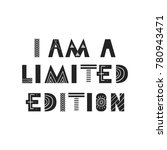 i am a limited edition   cute... | Shutterstock .eps vector #780943471