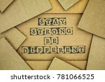words stay strong be different... | Shutterstock . vector #781066525