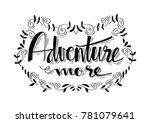 adventure more. motivational... | Shutterstock .eps vector #781079641