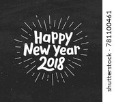 happy new year 2018 typography... | Shutterstock .eps vector #781100461