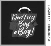 stylish bag lettering. keep... | Shutterstock .eps vector #781109044