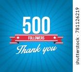 500 followers. vector... | Shutterstock .eps vector #781126219
