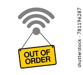 wi fi signal is out of order.... | Shutterstock .eps vector #781196287