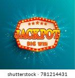 jackpot lighting banner. symbol ... | Shutterstock . vector #781214431