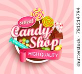 candy shop logo label or emblem ... | Shutterstock . vector #781214794