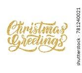 christmas greetings brush hand... | Shutterstock .eps vector #781240021