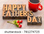 happy father's day greeting... | Shutterstock . vector #781274725
