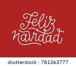 feliz navidad spanish merry... | Shutterstock . vector #781363777