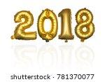 happy new year 2018. balloon of ... | Shutterstock . vector #781370077