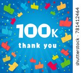 thank you 100000 followers card.... | Shutterstock .eps vector #781412464