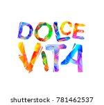 dolce vita. italian phrase... | Shutterstock .eps vector #781462537