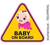 baby on board  girl  sign on...   Shutterstock .eps vector #781499041