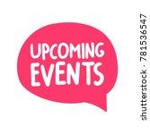 upcoming events. vector hand... | Shutterstock .eps vector #781536547