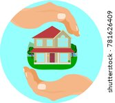 hands of agent  protect house . ... | Shutterstock .eps vector #781626409