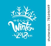 hello winter 2018. inscription... | Shutterstock .eps vector #781646449