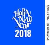abstract happy new year 2018... | Shutterstock .eps vector #781674001