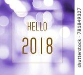 happy new year 2018 on blur... | Shutterstock . vector #781849327