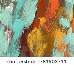 oil painting on canvas handmade.... | Shutterstock . vector #781903711