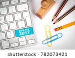 good bye 2017  business concept.... | Shutterstock . vector #782073421