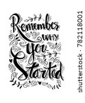 remember why you started.... | Shutterstock .eps vector #782118001
