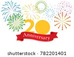 happy anniversary 20 year... | Shutterstock .eps vector #782201401
