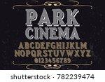 vintage font alphabet... | Shutterstock .eps vector #782239474
