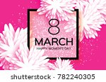 white 8 march. floral greeting... | Shutterstock . vector #782240305
