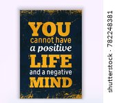 you cannot have a positive life ... | Shutterstock .eps vector #782248381