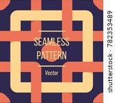 weaving simple square seamless... | Shutterstock .eps vector #782353489