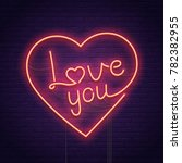 valentine's day. 3d neon sign.... | Shutterstock .eps vector #782382955