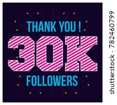 thank you 30k followers social... | Shutterstock .eps vector #782460799