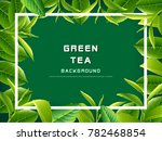 green tea leaves vector nature... | Shutterstock .eps vector #782468854