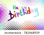 happy birthday to you greeting... | Shutterstock . vector #782468929