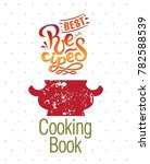 lettering best recipes sign ... | Shutterstock .eps vector #782588539